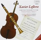 Xavier Lefevre: A Revolutionary Tutor - Clarinet Sonatas, Vol. 1