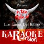 Pólvora (In The Style Of Los Locos Del Ritmo) [karaoke Version] - Single