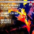 Schubert: Death and the Maiden;  Crumb / Brodsky Quartet