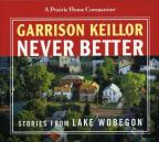 Never Better: Stories Of Lake Wobegon