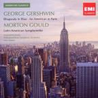 Gershwin: Rhapsody in Blue; An American in Paris; Gould: Latin-American Symphonette