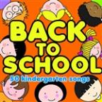 Back To School, 50 Kindergarten Songs From Sesame Street, The Muppets, Phineas And Ferb, Sharon, Lois & Bram And More!