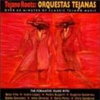 Tejano Roots: Orquestas Tejanas: The Formative...