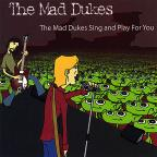 Mad Dukes Sing and Play for You