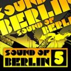 Sound Of Berlin 9 - The Finest Club Sounds Selection Of House, Electro, Minimal And Techno