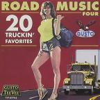 Road Music Four: 20 Truckin' Favorites