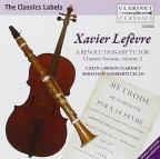 Xavier Lefevre: A Revolutionary Tutor - Clarinet Sonatas, Vol. 2