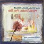 Lerner & Wall: Still Soft Voiced Heart (New Yiddish Lieder)