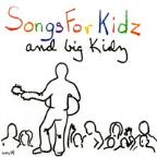 Songs for Kidz and Big Kidz