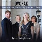 Dvorak: Cypresses for String Quartet; String Quartet No. 13