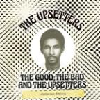 Good, The Bad & the Upsetters