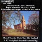 Joseph Ryelandt: Missa 6 Vocibus; August Soderman: Spiritual Songs; Wilhelm Peterson-Berger: Eight Choral Songs