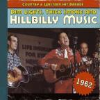 Dim Lights, Thick Smoke and Hillbilly Music: 1962