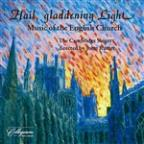 Hail, Gladdening Light: Music of the English Church