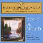 Don't Be Afraid: Songs by Weill, Brecht & Eisler