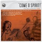 Come O Spirit! Anthology Of Hymns And Spiritual Songs, Vol. 1