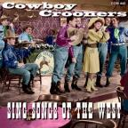 Cowboy Crooners Sing Songs Of The West