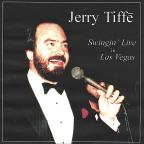 Jerry Tiffe Swingin' Live In Las Vegas