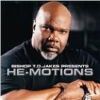 Bishop T. D. Jakes Presents: He-Motions
