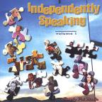 Independently Speaking Volume 1
