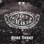 Here Today - Heymaker Single
