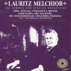 Lauritz Melchior - The German and Italian Repertoire