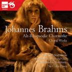 Brahms: Works for Chorus; Alto Rhapsody
