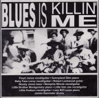 Blues Is Killin' Me: Chicago Blues 1951-1953