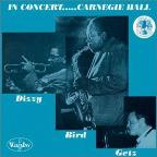 In Concert...Carnegie Hall: Dizzy, Bird, Getz