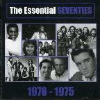 Essential Seventies: 1970-75