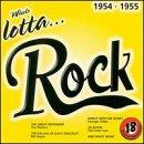 Whole Lotta...Rock 1954-1955