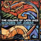 Colors of Latin Jazz: Shades of Jobim