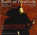 Trails of Creativity: Music from Between the Wars