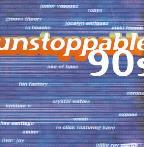Unstoppable 90S: 18 Irresistible Pop Hits