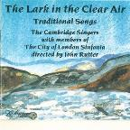 Lark in the Clear Air / John Rutter, Cambridge Singers