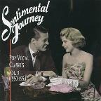 Sentimental Journey: Pop Vocal Classics Vol. 3 (1950 - 1954).