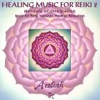 Healing Music for Reiki, Vol. 2