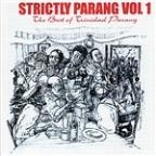 Strictly Parang - The Best Of Trinidad Parang, Vol 1
