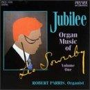 Jubilee - Organ Music of Leo Sowerby Vol 1 / Robert Parris