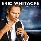 Eric Whitacre: Water Night