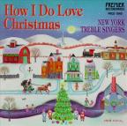 How I Do Love Christmas / Davidson, New York Treble Singers