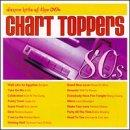 Chart Toppers: Dance Hits Of The 80's
