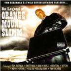 Da Legend Of Orange Mound Slimm