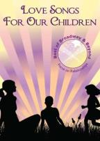 Love Songs For Our Children: Focus On Relationship