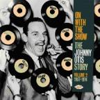 On With the Show: The Johnny Otis Story, Vol. 2 1957 - 1974