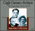 Gigli - Caruso - Schipa: The Legendary Three Tenors