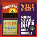 Sunrise Serenade/Hold It! Here's Willie Mitchell