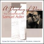 Prophecy of Peace: The Choral Music of Samuel Adler