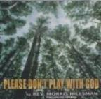 Please Don't Play With God