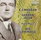 E.J. Moeran, Gordon Jacob: Piano Music